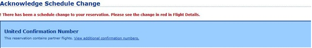 You will be notified of a schedule change when you login and view your reservation on your Mileage Plus account