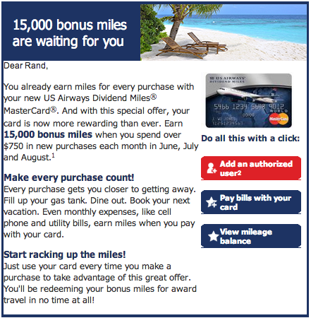 Earn 15,000 bonus miles when you spend over $750 in new purchases each month in June, July and August